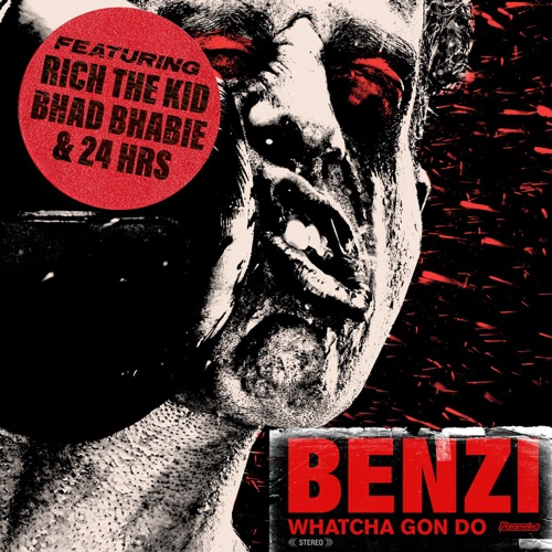 Benzi - Whatcha Gon Do (feat. Bhad Bhabie, Rich the Kid & 24hrs) - Single [iTunes Plus AAC M4A]