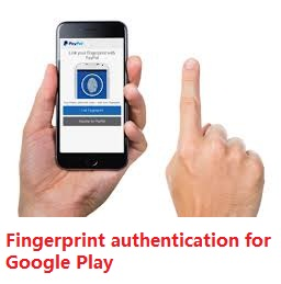 How To Enable Fingerprint Authentication For Google Play Store
