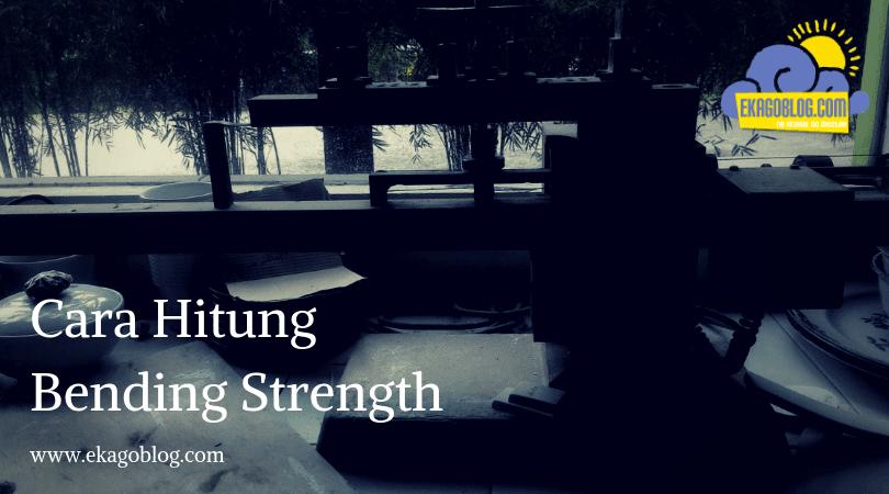 Cara Hitung Bending Strength