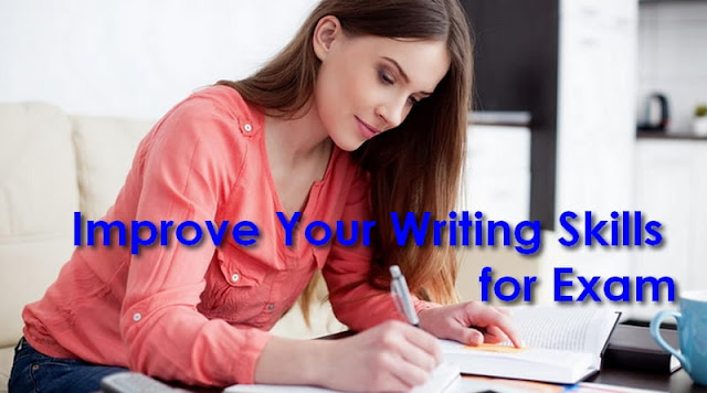 Improve Your Writing Skills for Exam