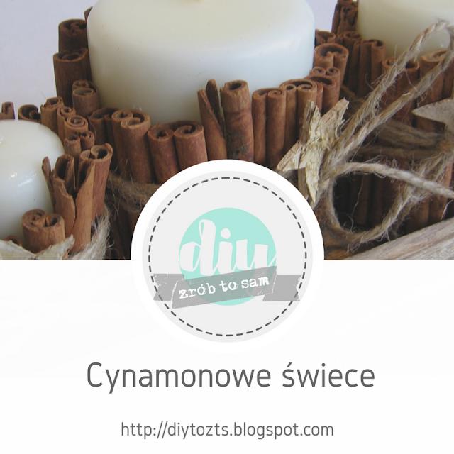 ProjectGallias dla D.I.Y. czyli zrób to sam: DIY: Cynamonowe świeczki