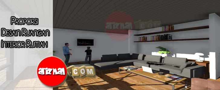Proporsi Desain Ruangan Interior Rumah