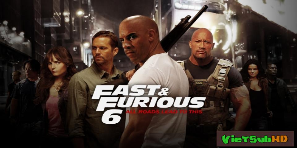 Phim Quá Nhanh Quá Nguy Hiểm 6 VietSub HD | Fast And Furious 6 2013