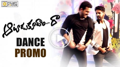 Akhil, Sushanth Dance Promo || Aatadukundam Raa Movie Trailer