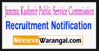 JKPSC Jammu And Kashmir Public Service Commission Recruitment Notification 2017 Last Date 19-08-2017