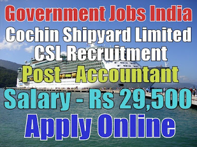 Cochin Shipyard Limited CSL Recruitment 2017
