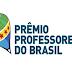 Inscrições prorrogadas para o Prêmio Professores do Brasil