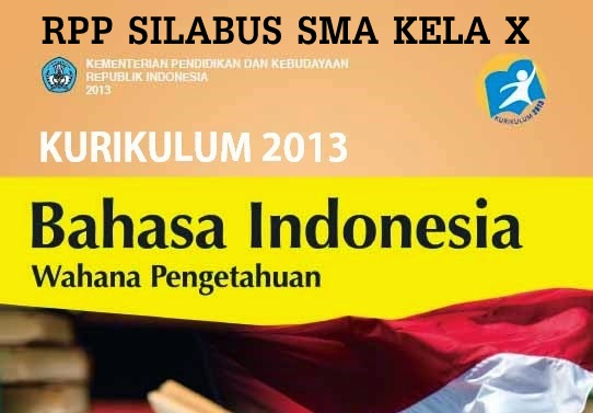 Download Contoh RPP Silabus Bahasa Indonesia SMA Kelas X Kurikulum 2013