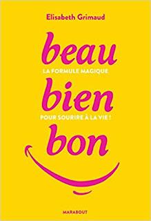 Beau-Bien-Bon: La Formule Magique Pour Sourire à La Vie PDF