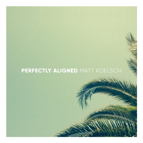 "Matt Koelsch Unveils New Single ""Perfectly Aligned"""