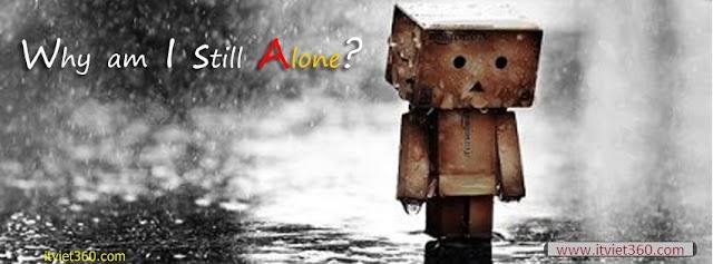 Ảnh bìa Facebook cô đơn, buồn - Alone Cover timeline FB, tại sao tôi cô đơn