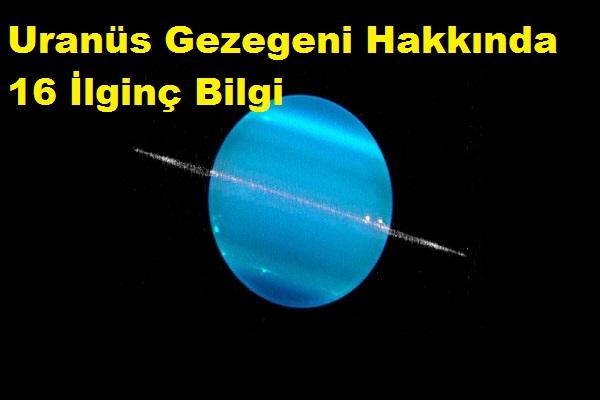 Uranüs Gezegeni Hakkında 16 İlginç Bilgi