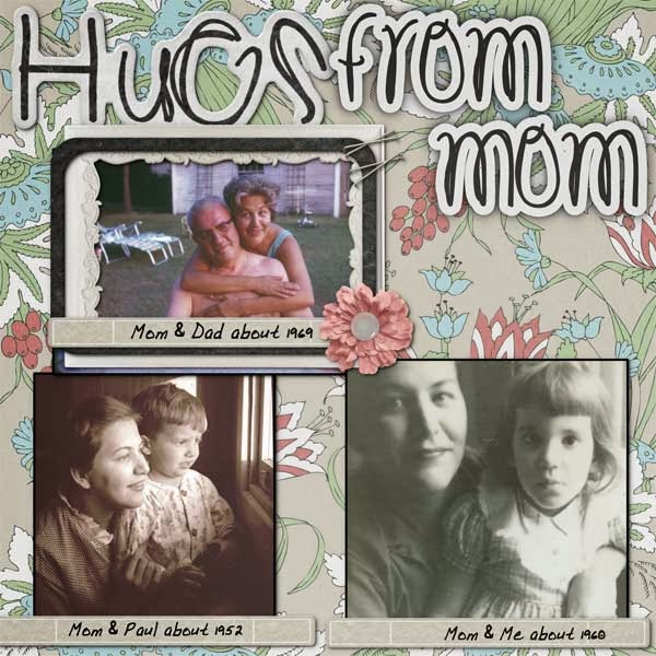 http://scrapbook-bytes.com/gallery/showphoto.php?photo=432565&title=hugs-from-mom&cat=13024