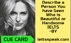 Describe a Person You have Seen Who is Beautiful or Handsome IELTS
