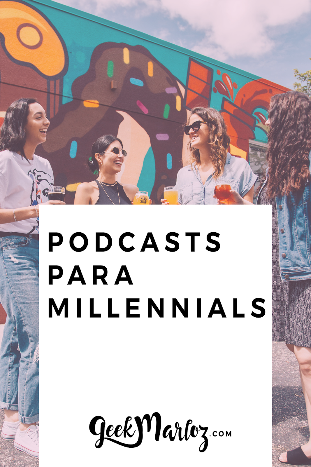 GeekMarloz / Podcasts para millennials