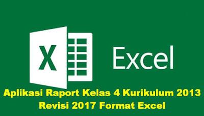Aplikasi Raport Kelas 4 Kurikulum 2013 Revisi 2017 Format Excel