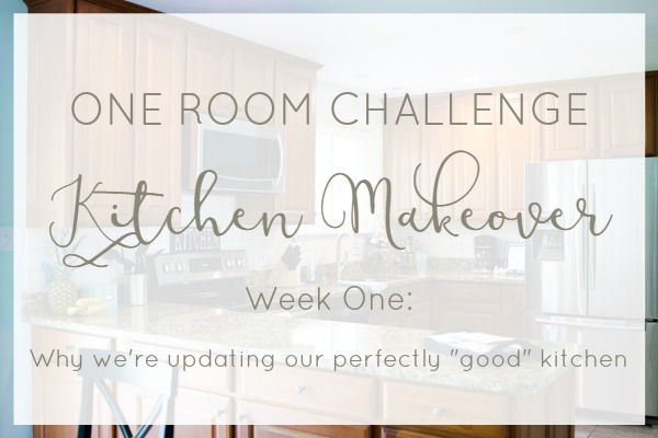"Why we're updating our perfectly ""good"" kitchen. One Room Challenge week 1."