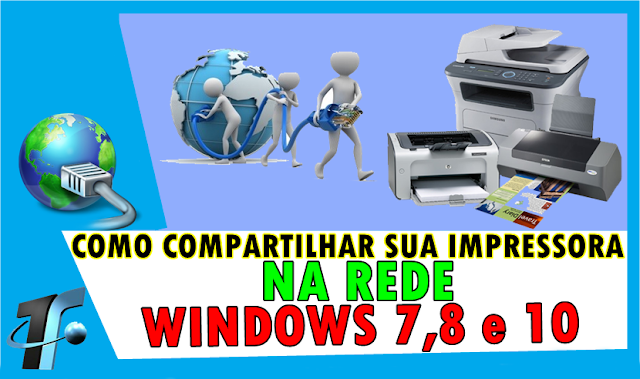 Como Compartilhar sua Impressora na Rede Windows XP, 7,8 e 10