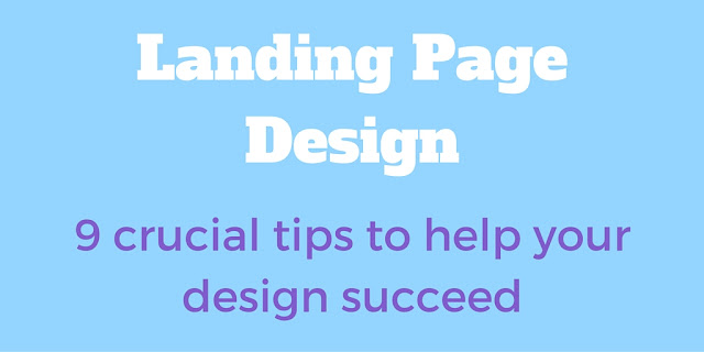 Landing Page Design - 9 Tips To Help Your Design Succeed