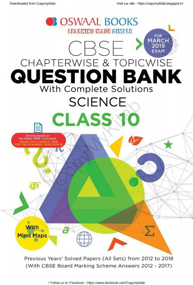 CLASS 10 SCIENCE:- CBSE CHAPTERWISE AND TOPICWISE QUESTION BANK WITH COMPLETE SOLUTIONS