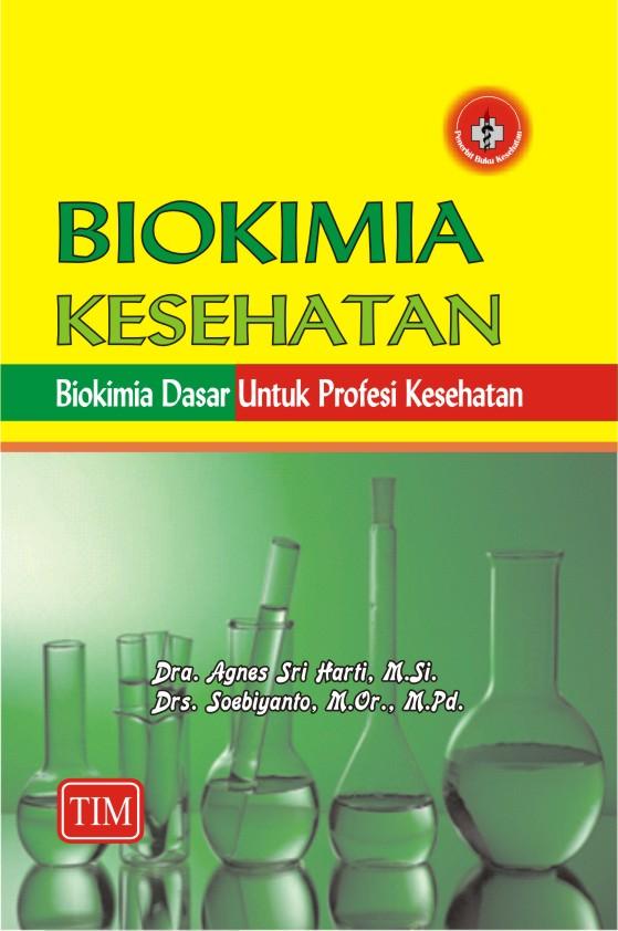 Biokimia Kesehatan (Biokimia Dasar untuk Profesi Kesehatan)