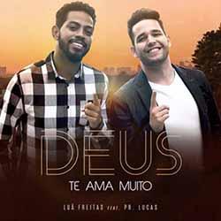 Deus Te Ama Muito – Luã Freitas feat Pr. Lucas