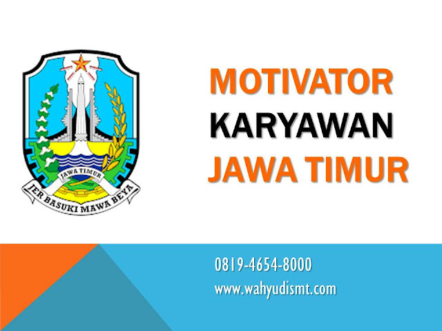 Motivator Karyawan Jawa Timur 0819-4654-8000
