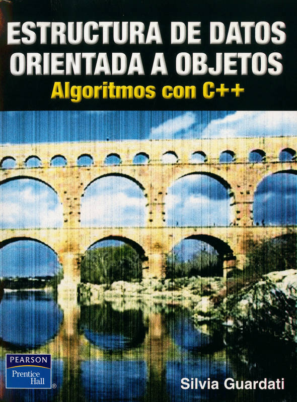 Estructura de datos orientada a objetos: Algoritmos con C++ – Silvia Guardati Buemo
