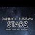 Music : Danny K – Starz ft. Busiswa