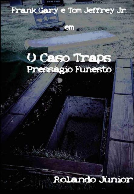 O caso Traps Presságio Funesto - Rolando Júnior.jpg