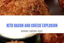 KETO BACON AND CHEESE EXPLOSION