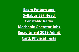 Exam Pattern and Syllabus BSF Head Constable Radio Mechanic Operator Jobs Recruitment 2019 Admit Card, Physical Tests PET PST