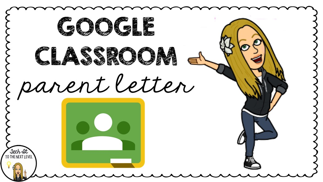 Tech it to the Next Level!: Google Classroom Parent Letter