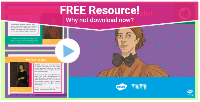 Gwen John PowerPoint to download from Twinkl and Tate