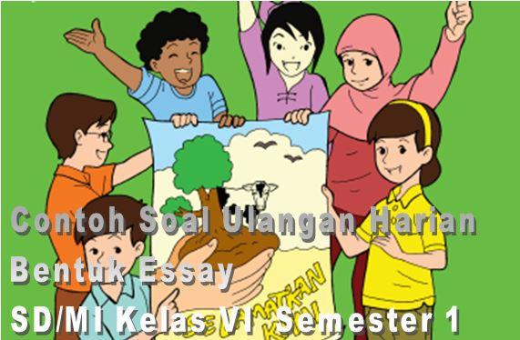 Contoh Soal Ulangan Harian Bentuk Essay SD/MI Kelas VI Mata Pelajaran PKn Semester 1 Format Microsoft Word