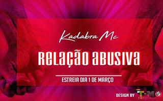 Kadabra Mc - Relação Abusiva (prod. by Bomba Music Recordz)