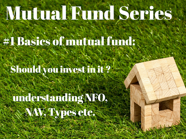 Basics of mutual fund- should you invest in it? Types, NFO,NAV