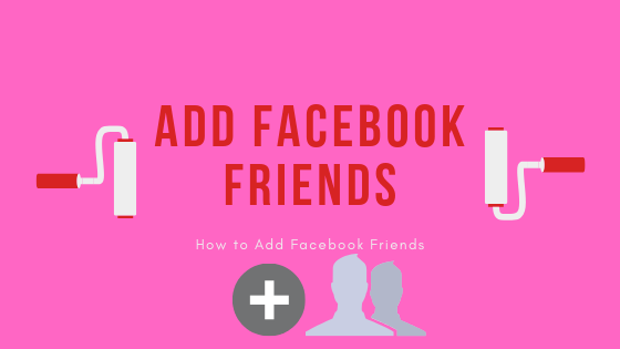 How Do You Add Friends On Facebook<br/>