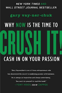 Crush It: Why NOW Is the Time to Cash In On Your Passion: Gary Vaynerchuk