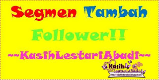 Segmen Tambah Follower!! ~~KasihLestariAbadi~~