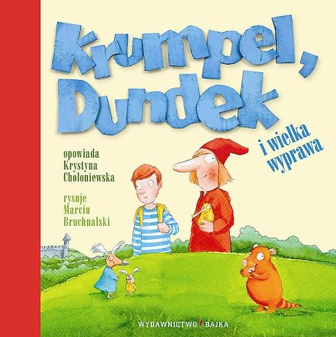 Krumpel, Dundek i wielka wyprawa - Krystyna Chołoniewska