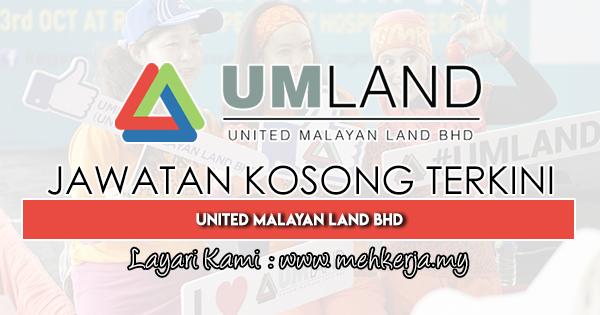 Jawatan Kosong Terkini 2019 di United Malayan Land Bhd