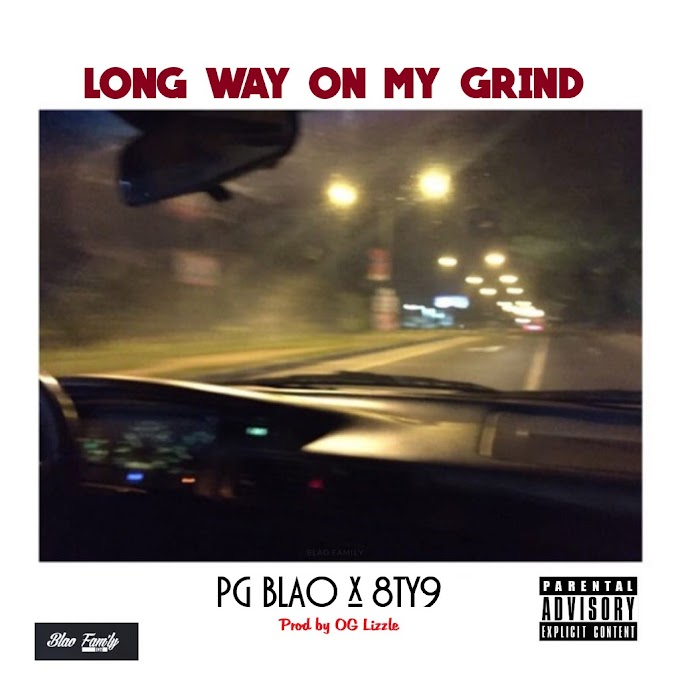 DOWNLOAD MP3: PG Blao & 8ty – Long Way On My Grind