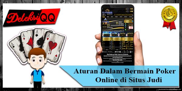 Aturan Dalam Bermain Poker Online di Situs Judi