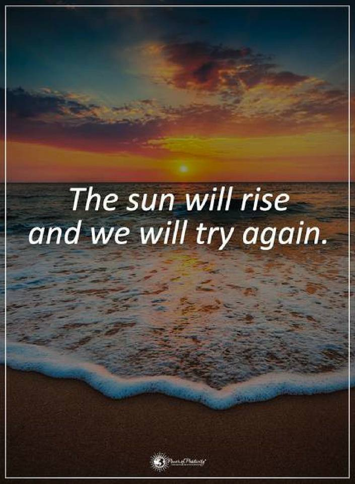 The Sun Will Rise And We Will Try Again Quotes