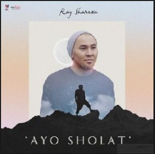 Lirik Lagu Ray Shareza – Ayo Sholat