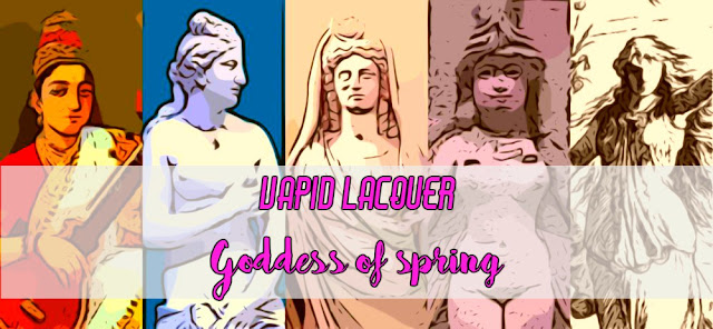 Vapid Lacquer Goddess of Spring Collection