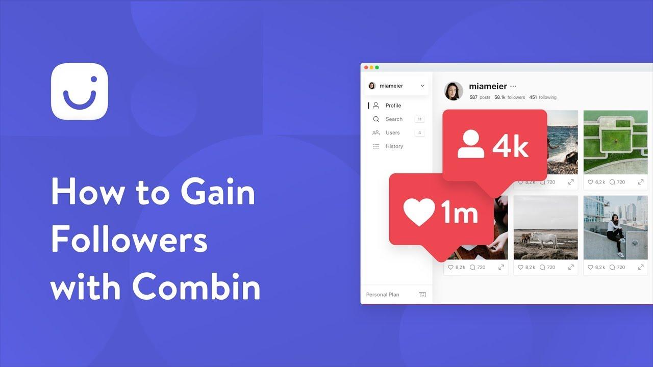 كيف ينمو أتباع Instagram الخاص بك مع Combin  بأمان ومنظم