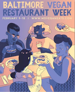 Baltimore Vegan Restaurant Week * Feburary 9-16 * mdveganeats.com
