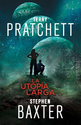 LA TIERRA LARGA #4 La Utopía Larga. Terry Pratchett & Stephen Baxter (Fantascy - Septiembre 2017) NOVELA CIENCIA FICCION portada español libro